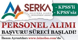 SERKA KPSS'li KPSS'siz Personel Alımı Başvuru Süreci Başladı!
