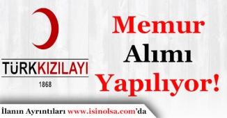 Türk Kızılayı Çok Sayıda Memur Alımı Yapıyor!
