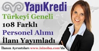 Yapı Kredi Bankası Tüm Türkiye Geneli 108 Farklı Bankacı Alım İlanı Yayımladı