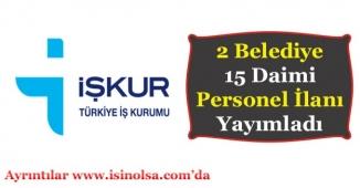 2 Belediye Başkanlığı 15 Daimi Kamu Personeli Alımı İlanı Yayımladı!