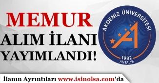Akdeniz Üniversitesi Memur Alım İlanı Yayımladı!