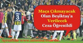 Beşiktaş Fenerbahçe Maçına Çıkmayacak Beşiktaş'ın Alacağı Ceza Öğrenildi!