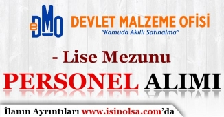 Devlet Malzeme Ofisi ( DMO ) Lise Mezunu Personel Alımı Yapıyor!