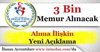 Gençlik Bakanlığı 3 Bin Memur Alımı Yapacak! Yeni Açıklama Geldi