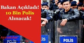 İçişleri Bakanı Açıkladı! 10 Bin Polis Alınacak