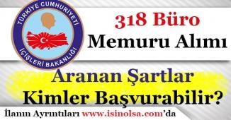 İçişleri Bakanlığı 318 Büro Memuru Alımı Yapıyor! Nasıl Başvuru Yapılır?