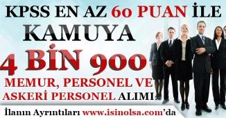 Kamuya KPSS En Az 60 Puan İle 4 Bin 900 Memur Personel ve Askeri Personel Alımı Yapılıyor!