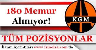 Karayolları Genel Müdürlüğü KGM 180 Memur Alımı Başvuruları Sürüyor!