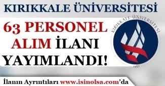 Kırıkkale Üniversitesi 63 Personel Alımı Yapacağını Belirtti!