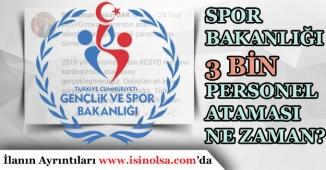 Spor Bakanlığı 3 Bin Personel Alımı İçin Yeni Gelişmeler! Alımlar Ne Zaman?