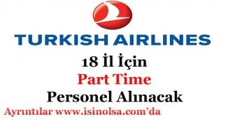 Türk Hava Yolları THY 18 Farklı İlde Part Time Personel Alımı Yapacak!