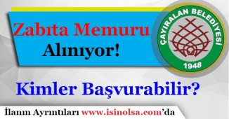 Yozgat Çayıralan Belediyesi Zabıta Memuru Alımı İlanı Yayımlandı!