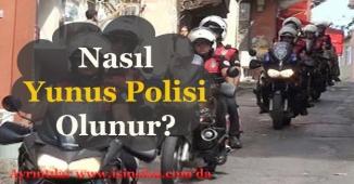 Yunus Polisi Nasıl Olunur?