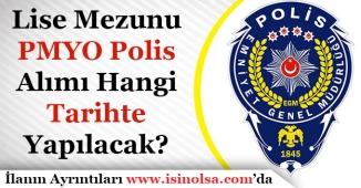 2018 PMYO Lise Mezunu Polis Alımı Tarihi Açıklandı Mı?