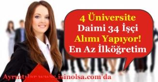 4 Üniversite 34 Daimi Kamu İşçisi Alıyor! En Az İlköğretim Mezunu