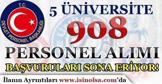 5 Üniversiteye 908 Personel Alımı Yapılıyor! Başvurularda Son Güne Gelindi!