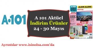A 101 Aktüel İndirim Ürünleri 24 Mayıs - 30 Mayıs