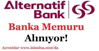ABank (Alternatifbank) Banka Memuru Alımı Yapıyor!