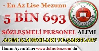 Adalet Bakanlığı 5 Bin 693 Sözleşmeli Personel Alımı Kadroları ve Aranan Şartlar?