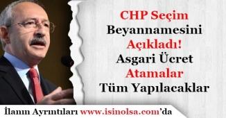 CHP'nin Seçim Beyannamesi Açıkladı! Asgari Ücret, Memur Atamaları, Tüm Yapılacaklar