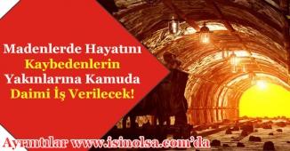 DPB Duyurdu! Madenlerde Hayatını Kaybetmiş Olanların Yakınlarına Daimi Kadro Verilecek
