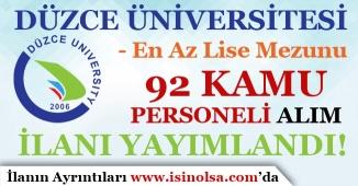 Düzce Üniversitesi 92 Kamu Personeli Alım İlanı Yayımlandı! En Az Lise Mezunu