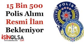 EGM 15 Bin 500 Polis Alımı Yapacak! Resmi İlanlar Bekleniyor