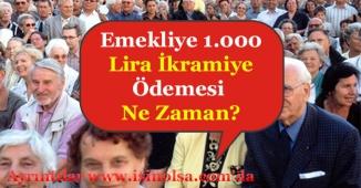 Emekliye Bayramda Bin (1.000) Lira İkramiye Ücreti Verilecek! İkramiyeler Ne Zaman Ödenecek?