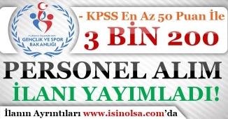 Gençlik ve Spor Bakanlığı 3 Bin 200 Personel Alım İlanı Yayımlandı! KPSS En Az 50 Puan İle