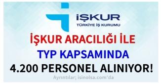 İŞKUR TYP Kapsamında 4 Bin 200 Personel Alıyor!
