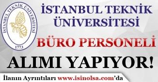 İstanbul Teknik Üniversitesi Büro Personeli Alımı Yapıyor