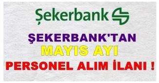 Şekerbank'tan Mayıs Ayı Personel Alım İlanı ! İşte Detaylar