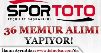 Spor Toto Teşkilatı 36 Memur Alımı Yapıyor