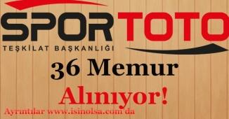 Spor Toto Teşkilatı 36 Memur Alımı Yapıyor!