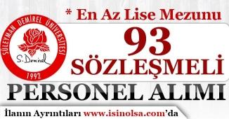Süleyman Demirel Üniversitesi Sözleşmeli 93 Personel Alımı Yapıyor!