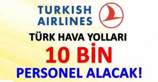 Türk Hava Yolları (THY) 10 Bin Personel Alıyor!