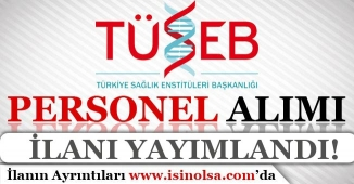 TÜSEB ( Türkiye Sağlık Enstitüleri Başkanlığı ) 20 İşçi Personel Alım İlanı Yayımlandı!