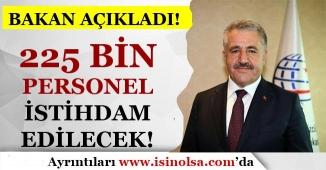 Bakan Ahmet ARSLAN Açıkladı! 225 Bin Personel İstihdam Edilecek
