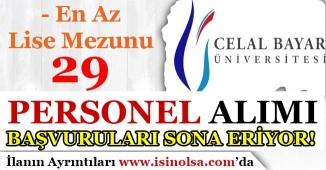 Celal Bayar Üniversitesi En Az Lise Mezunu 29 Personel Alımında Son Günler