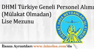 DHMİ Türkiye Geneli Mülakat Olmadan Personel Alımı Yapacak! Lise Mezunu