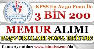 Gençlik ve Spor Bakanlığı 3 Bin 200 Memur Alımı Başvuruları Sona Eriyor! KPSS 50 Puan İle