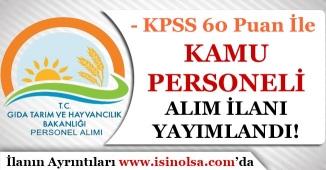 Gıda Tarım ve Hayvancılık Bakanlığı Kamu Personeli Alım İlanı Yayımlandı! KPSS 60 Puan İle