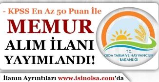 Gıda Tarım ve Hayvancılık Bakanlığı Memur Alım İlanı Yayımlandı! KPSS En Az 50 Puan İle