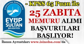 İstanbul Eyüpsultan Belediyesi 25 Zabıta Memuru Alımı Başvuruları Başlıyor