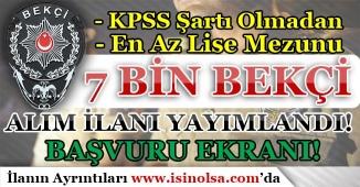 KPSS Şartı Olmadan 7 Bin Bekçi Alım İlanı Yayımladı! Başvuru Ekranı