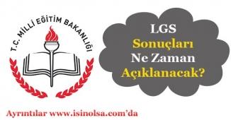Liselere Geçiş Sınavı LGS Sonuçları Ne Zaman Açıklanacak?