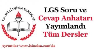 Liselere Geçiş Sınavı LGS Soru ve Cevapları Yayımlandı