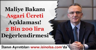 Maliye Bakanından Önemli Asgari Ücret Açıklaması! 2 Bin 200 Lira Değerlendirmesi