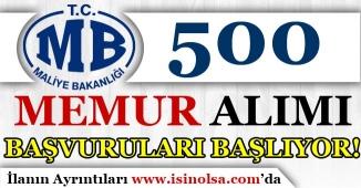 Maliye Bakanlığı 500 Memur Alımı Başvuruları Başlıyor!