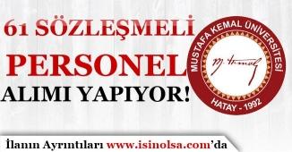 Mustafa Kemal Üniversitesi 61 Sözleşmeli Personel Alımı Yapıyor!